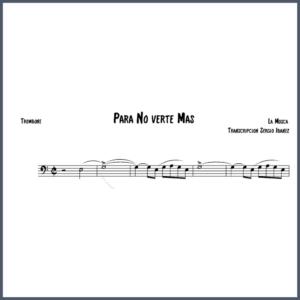 Para No Verte Mas. La Mosca - Trombone partitura