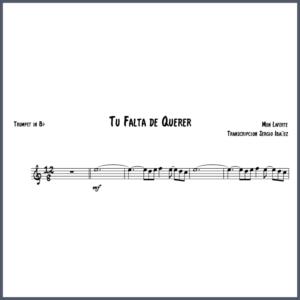 Tu Falta de Querer - Trumpet in Bb partitura