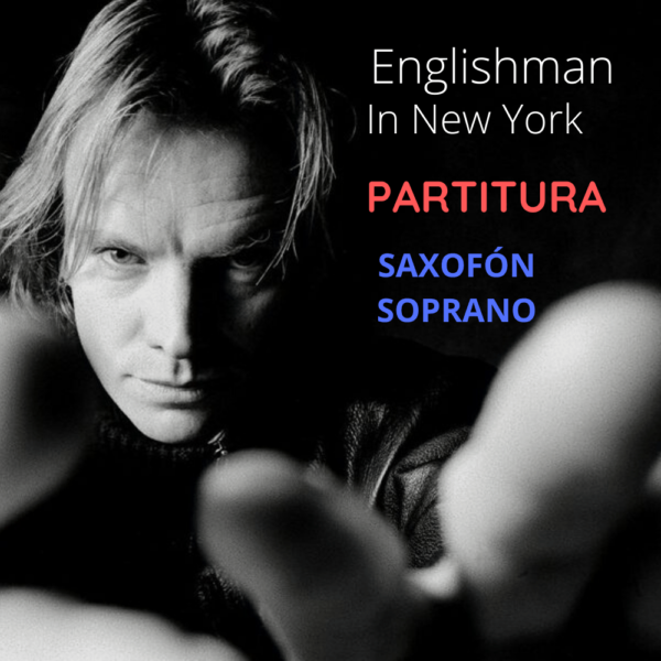 Englishman In New York - Partitura Saxofón Soprano